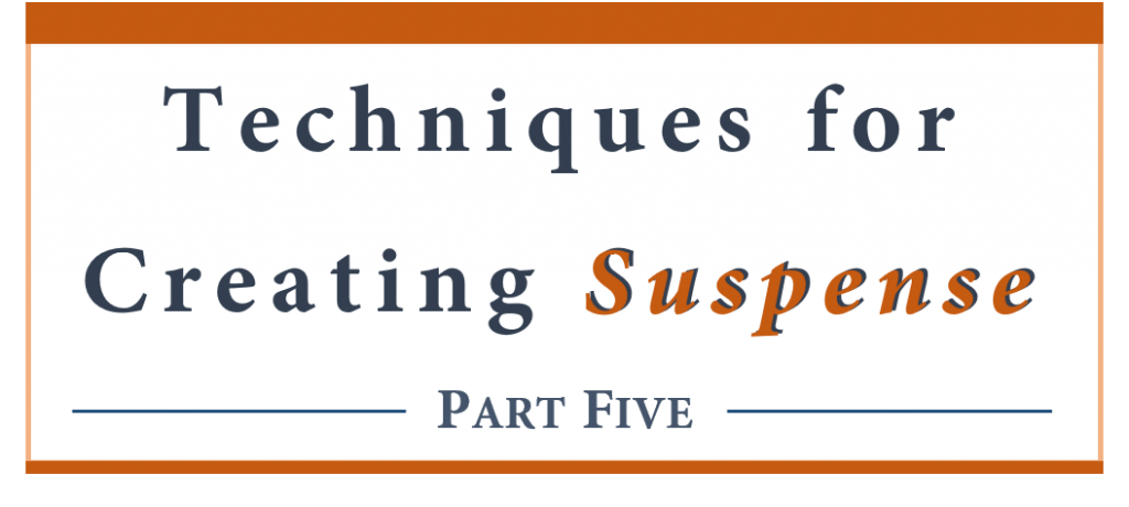Techniques for creating suspense - part five