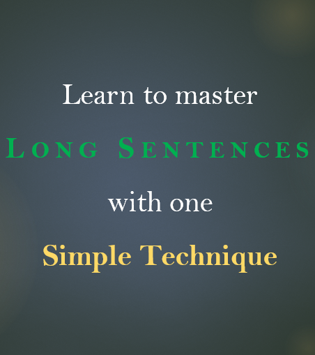 Learn to master long sentences with one simple technique